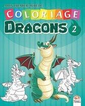 Mon premier livre de coloriage - Dragons 2: Livre de Coloriage Pour les Enfants - 25 Dessins - Volume 2