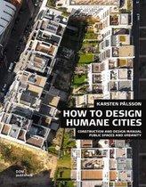 Boek cover Public Spaces and Urbanity. How to Design Humane Cities van Palsson, Karsten