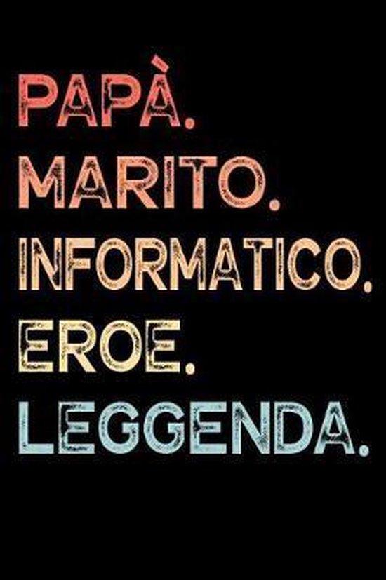 Pap�. Marito. Informatico. Eroe. Leggenda.: Calendario Organizzatore Calendario Settimanale per Pap� Uomini Festa del pap� Compleanno Festa del pap� F