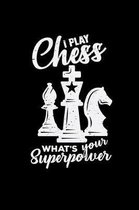 I play chess superpower