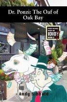 Dr. Ponzi: The Oaf of Oak Bay
