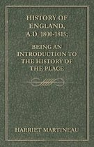 History of England, A.D. 1800-1815; Being an Introduction to the History of the Place
