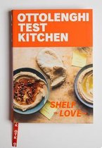 Ottolenghi Test Kitchen: Shelf Love: Recipes to Unlock the Secrets of Your Pantry, Fridge, and Freezer