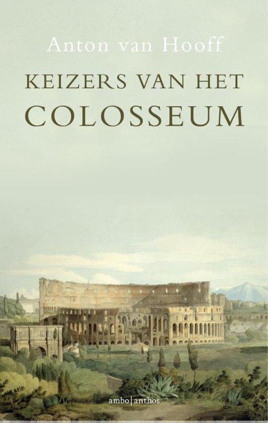 Boek cover Keizers van het Colosseum van Anton van Hooff