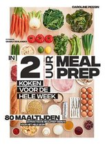 2 Uur Meal Prep - Caroline Pessin