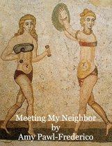 Meeting My Neighbor
