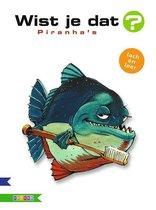 Wist je dat? - Piranhas