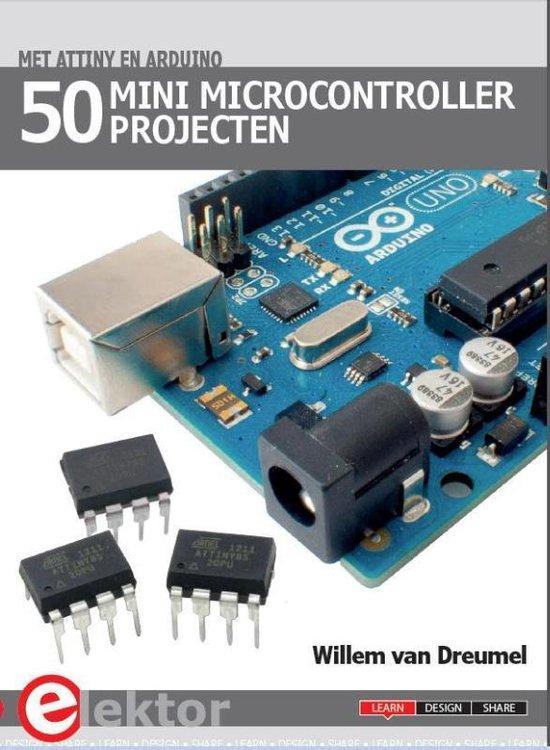 50 mini microcontroller projecten met ATtiny en Arduino - Willem van Dreumel | Fthsonline.com