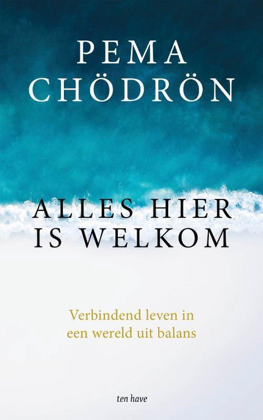 Alles hier is welkom - Pema Chodron |
