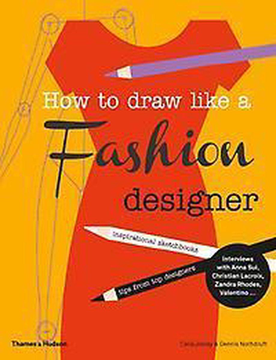 How to Draw Like a Fashion Designer - Celia Joicey