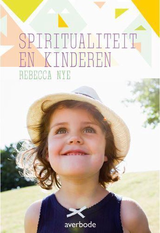 Kinderen en spiritualiteit - Rebecca Nye  
