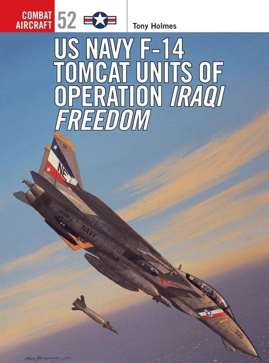 Boek cover US Navy F-14 Tomcat Units of Operation Iraqi Freedom van Tony Holmes