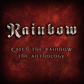 Catch The Rainbow/The Anthology