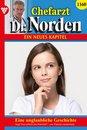 Chefarzt Dr. Norden 1160 – Arztroman