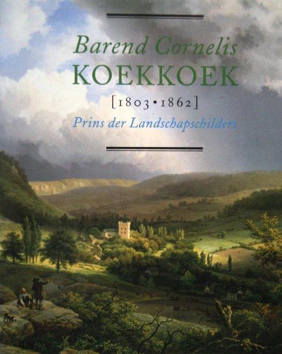 Barend Cornelis Koekkoek 1803-1862 - Angelika Nollert |