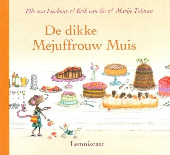 De dikke Mejuffrouw Muis - Ted van Lieshout | Readingchampions.org.uk