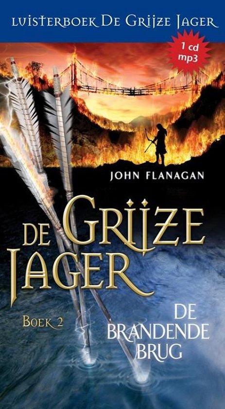 De Grijze Jager 2 - De brandende brug - John Flanagan |