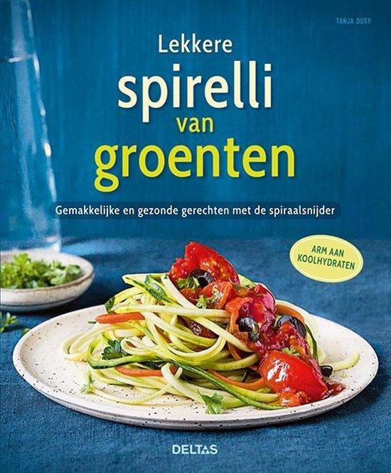 Lekkere spirelli van groenten - Tanja Dusy |