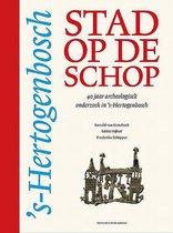 's-Hertogenbosch, stad op de schop