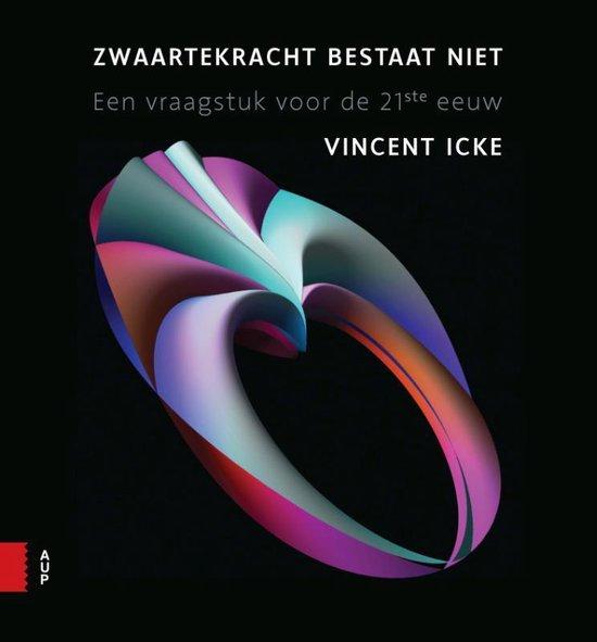 Zwaartekracht bestaat niet - Vincent Icke | Readingchampions.org.uk