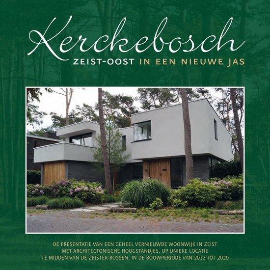 Kerckebosch Zeist-Oost in een nieuwe jas - Olfert Overduin |