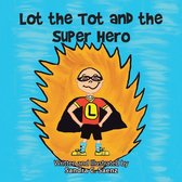 Lot the Tot and the Super Hero