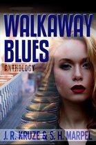 Walkaway Blues Anthlogy