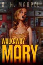 Walkaway Mary