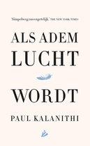 Boek cover Als adem lucht wordt van Paul Kalanithi (Paperback)