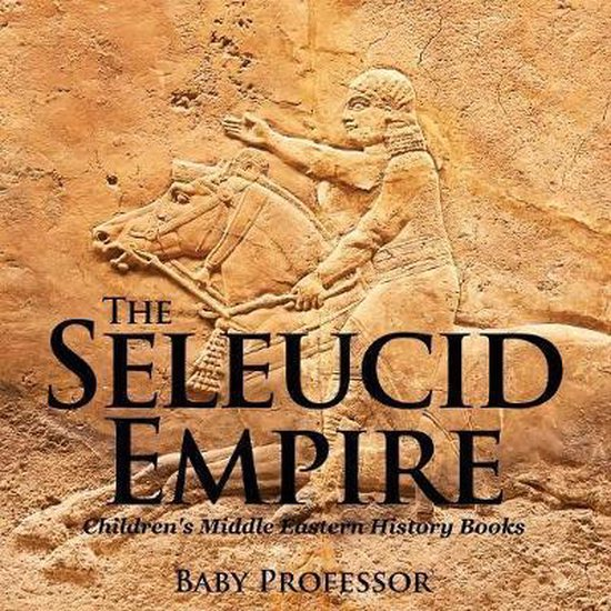 The Seleucid Empire - Children's Middle Eastern History Books