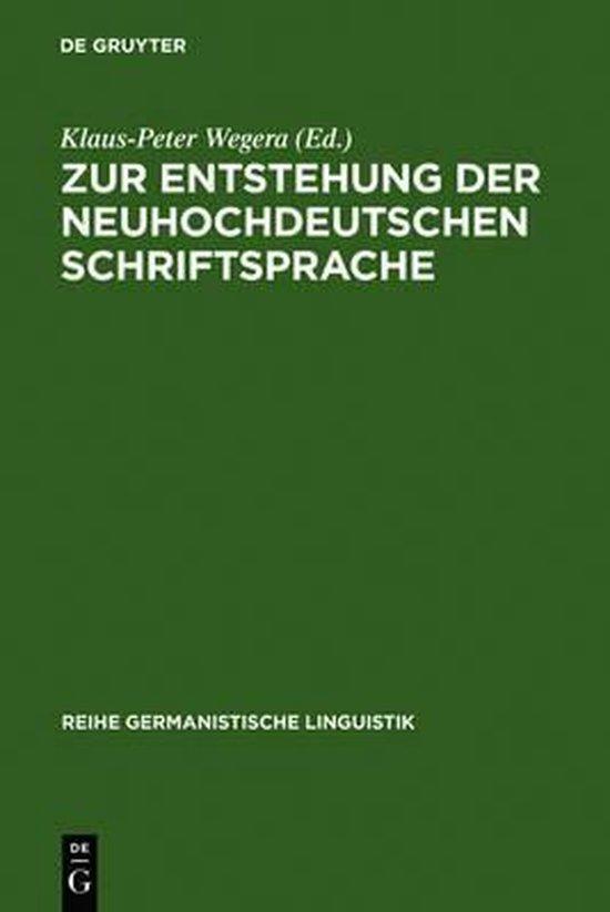 Zur Entstehung Der Neuhochdeutschen Schriftsprache