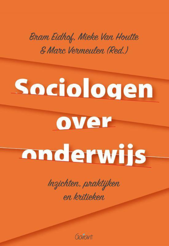 Sociologen over onderwijs. Inzichten, praktijken en kritieken - none  