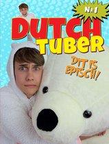 Dutchtuber 1 -   Dit is episch!