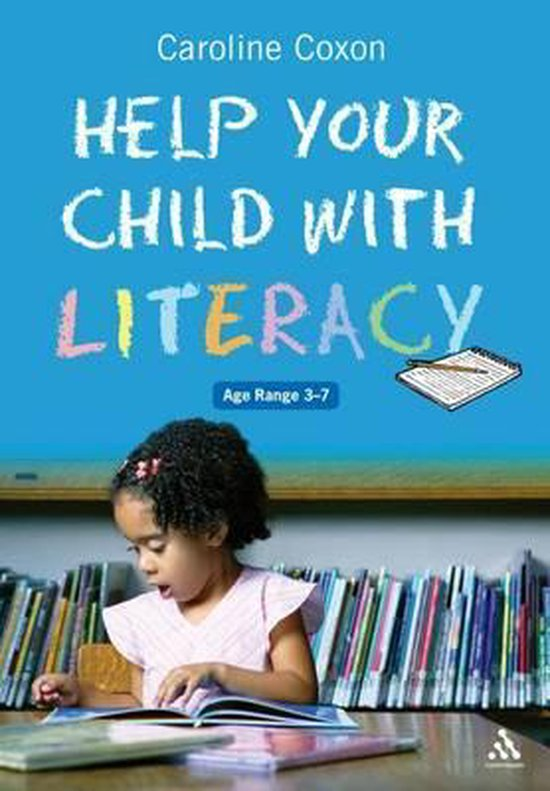 Help Your Child with Literacy Ages 3-7