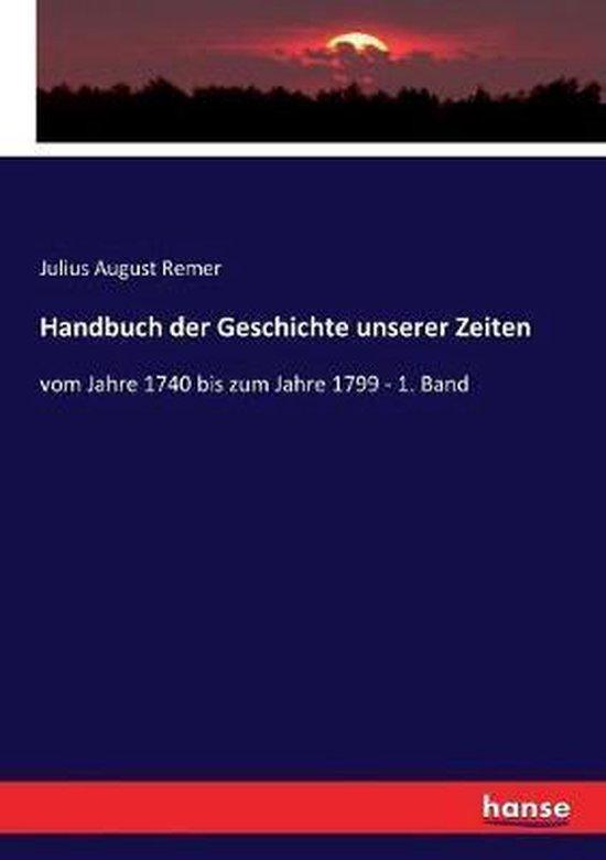 Handbuch der Geschichte unserer Zeiten