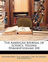 The American Journal of Science, Volume 50; Volume 200