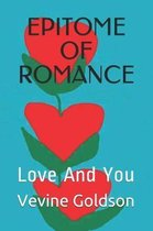 Epitome of Romance: Love and You