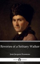 Reveries of a Solitary Walker by Jean-Jacques Rousseau (Illustrated)