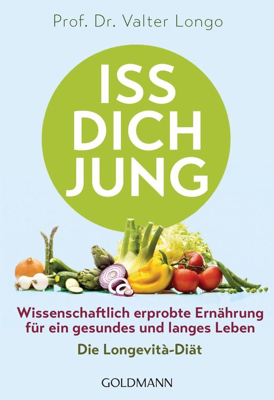 Boek cover Iss dich jung van Prof. Dr. Valter Longo (Onbekend)