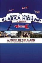 World Famous Alaska Highway, 4th Edition