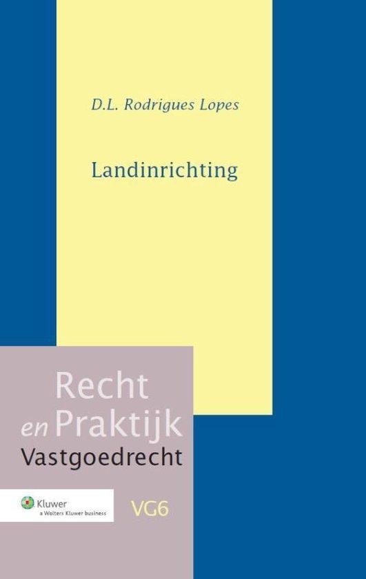 Recht en Praktijk - Vastgoedrecht VG6 - Landinrichting - D.L. Rodrigues Lopes |