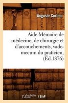 Aide-Memoire de medecine, de chirurgie et d'accouchements, vade-mecum du praticien, (Ed.1876)