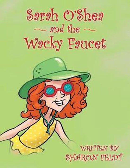 Sarah O'Shea and the Wacky Faucet