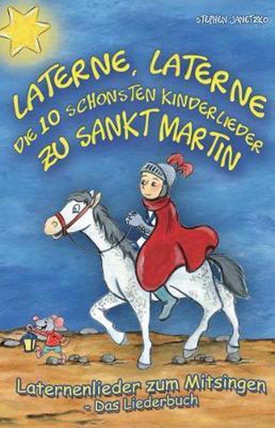 Laterne, Laterne - Die 10 Sch nsten Kinderlieder Zu Sankt Martin