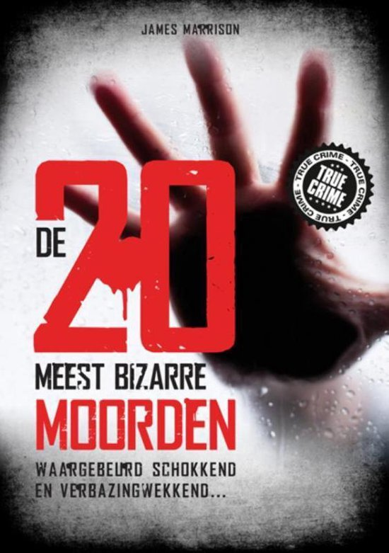 De 20 meest bizarre moorden - James Marrison |