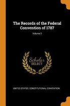 The Records of the Federal Convention of 1787; Volume 3