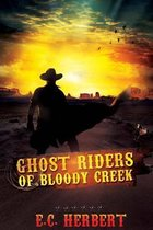 Ghost Riders of Bloody Creek