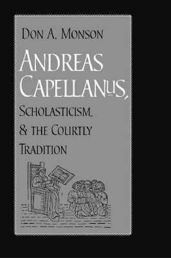 Andreas Capellanus, Scholasticism, and the Courtly Tradition