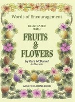 Words of Encouragement Illustrated with Fruits and Flowers