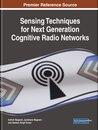 Sensing Techniques for Next Generation Cognitive Radio Networks